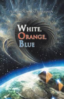 White, Orange, Blue (Paperback)
