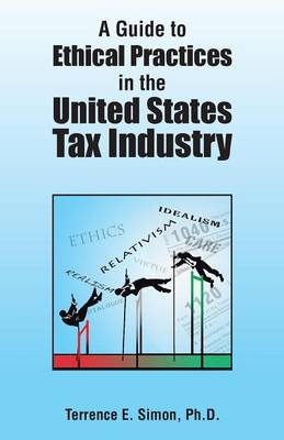 A Guide to Ethical Practices in the United States Tax Industry (Paperback)