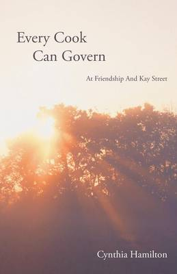 Every Cook Can Govern: At Friendship And Kay Street (Paperback)