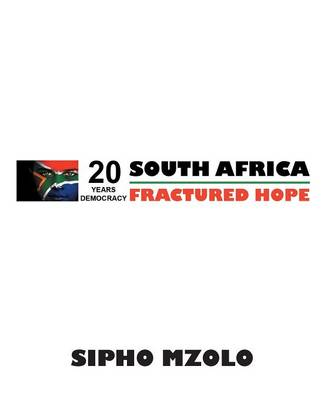 Fractured Hope: Celebrating 20 Years of Democracy Amid Poverty and Despair (Paperback)