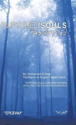 Ruptured Souls: Ruptured souls bestow nothing upon you, they plea for your help. (Hardback)