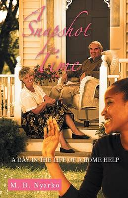A Snapshot in Time: A Day in the Life of a Home Help (Paperback)