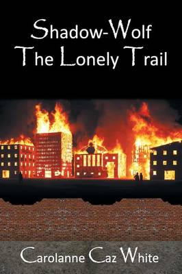 Shadow-Wolf: The Lonely Trail (Paperback)