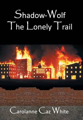 Shadow-Wolf: The Lonely Trail (Hardback)