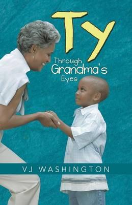 Ty: Through Grandma's Eyes (Paperback)