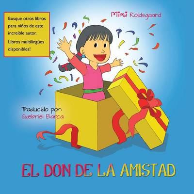 EL Don De La Amistad (Paperback)