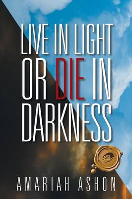Live in Light or Die in Darkness (Paperback)