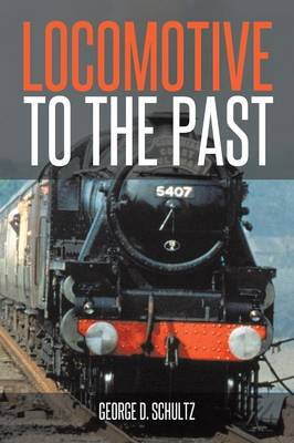 Locomotive to the Past (Paperback)