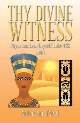 Thy Divine Witness: Physican, heal thyself! Luke 4:23 (Paperback)