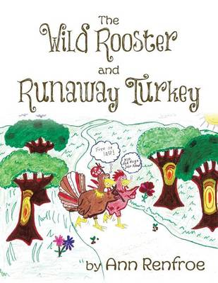 The Wild Rooster And Runaway Turkey (Paperback)