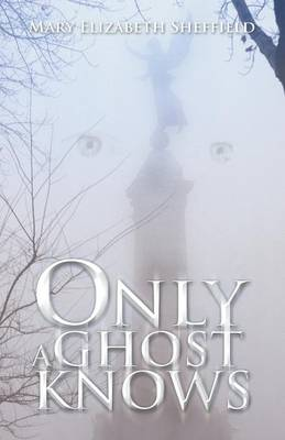 Only A Ghost Knows (Paperback)