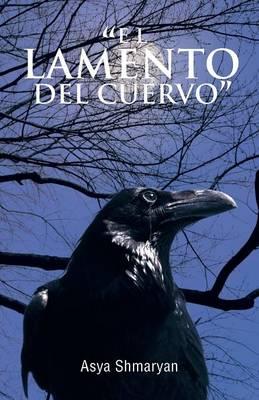 """El Lamento Del Cuervo"" (Paperback)"