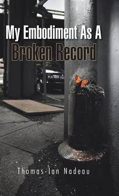 My Embodiment As A Broken Record (Hardback)
