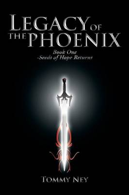 Legacy of the Phoenix Book One - Seeds of Hope Returns (Paperback)