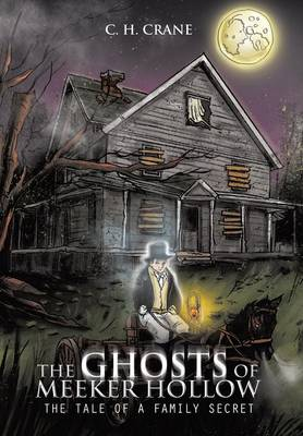 The Ghosts of Meeker Hollow: The Tale of a Family Secret (Hardback)