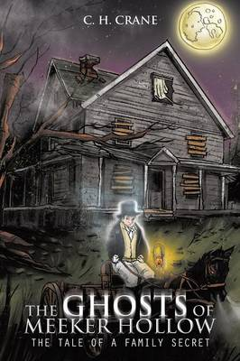 The Ghosts of Meeker Hollow: The Tale of a Family Secret (Paperback)