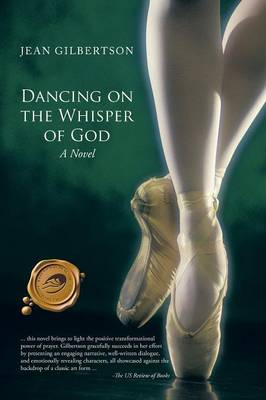Dancing on the Whisper of God (Paperback)