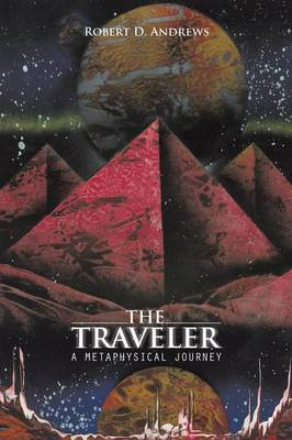 THE Traveler: A Metaphysical Journey (Paperback)