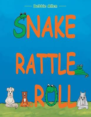 Snake Rattle and Roll (Paperback)