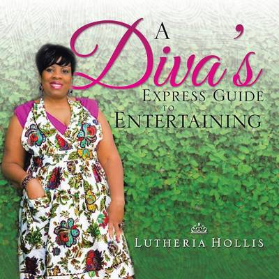 A Diva's Express Guide to Entertaining (Paperback)