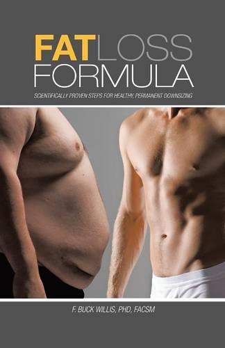 Fat Loss Formula: Scientifically Proven Steps for Healthy, Permanent Downsizing (Paperback)