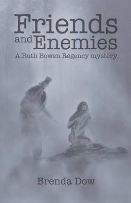 Friends and Enemies: A Ruth Bowen Regency mystery (Paperback)