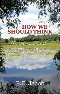 How We Should Think: The Intersections of Philosophical Thought (Paperback)