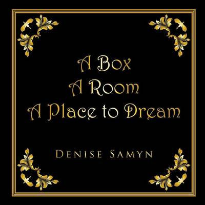 A Box A Room A Place to Dream (Paperback)