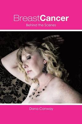 Breast Cancer: Behind the Scenes (Paperback)