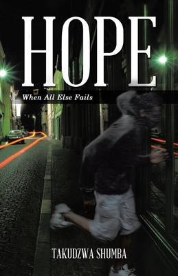 Hope: When All Else Fails (Paperback)