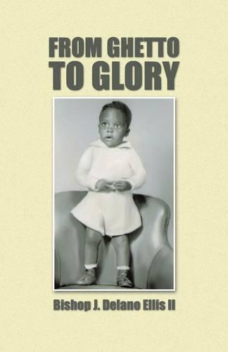 From Ghetto to Glory (Paperback)
