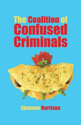 The Coalition of Confused Criminals (Paperback)