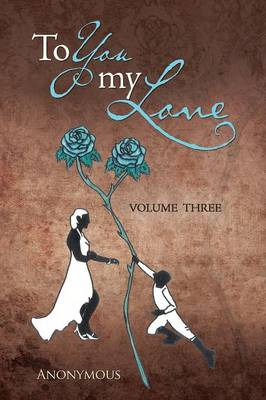 To You My Love: Volume Three (Paperback)