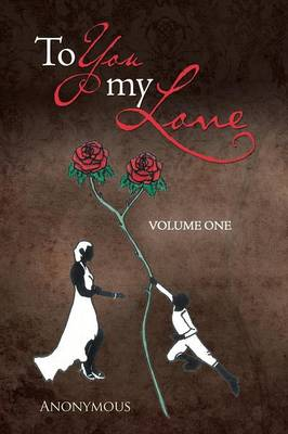 To You My Love: Volume One (Paperback)