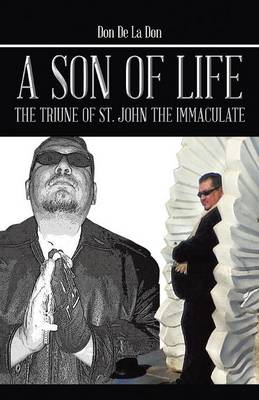A Son of Life: The Triune of St. John the Immaculate (Paperback)