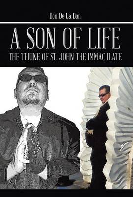 A Son of Life: The Triune of St. John the Immaculate (Hardback)