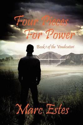 Four Pieces for Power: Book 1 of the Vendicatori (Paperback)