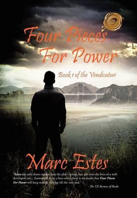 Four Pieces for Power: Book 1 of the Vendicatori (Hardback)