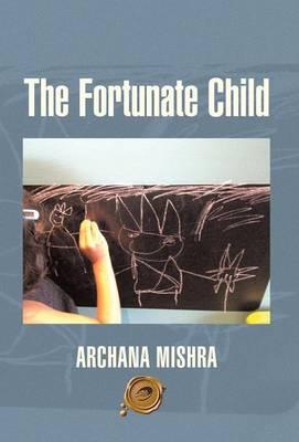 The Fortunate Child (Hardback)