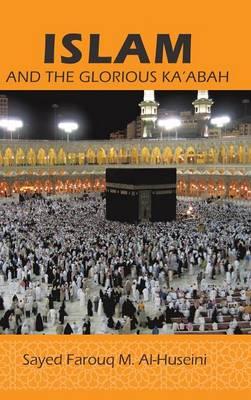 Islam: And the Glorious Ka'abah (Hardback)