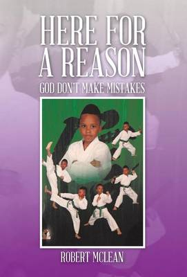 Here for a Reason: God Don't Make Mistakes (Hardback)