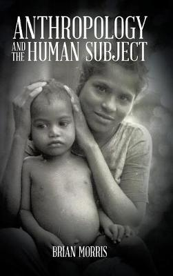 Anthropology and the Human Subject (Hardback)