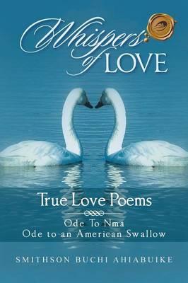 Whispers of Love: True Love Poems (Paperback)