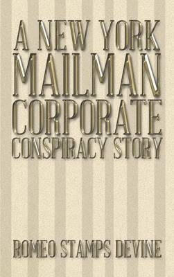 A New York Mailman Corporate Conspiracy Story (Hardback)