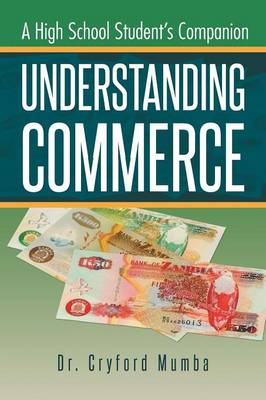 Understanding Commerce: A High School Student's Companion (Paperback)