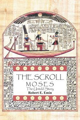 The Scroll: Moses the Untold Story (Paperback)