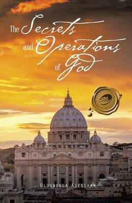 The Secrets and Operations of God (Paperback)