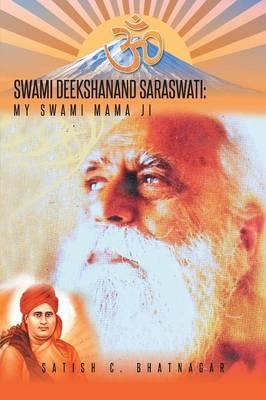 Swami Deekshanand Saraswati: My Swami Mama Ji (Paperback)