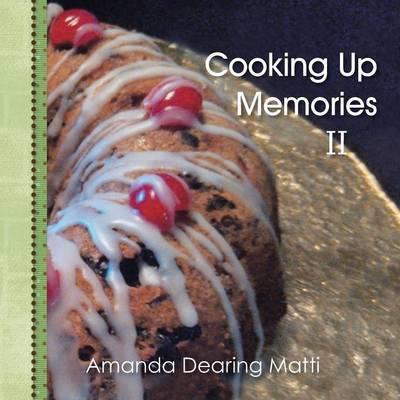 Cooking Up Memories II (Paperback)