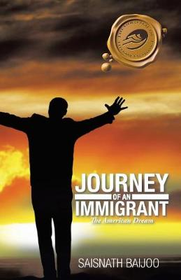 Journey of an Immigrant: The American Dream (Paperback)